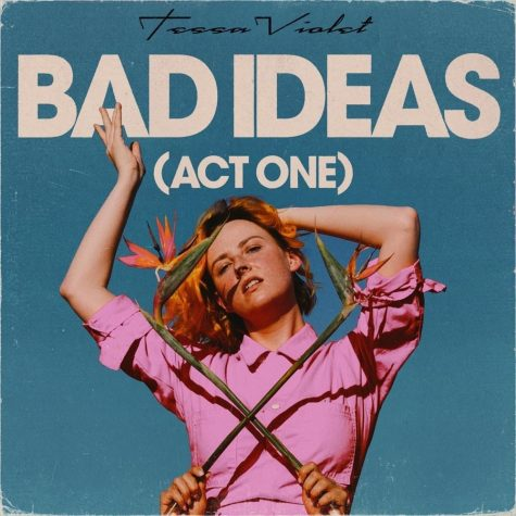 "Tessa Violet's ""Bad Ideas (Act One)"" explores the theme of infatuation"